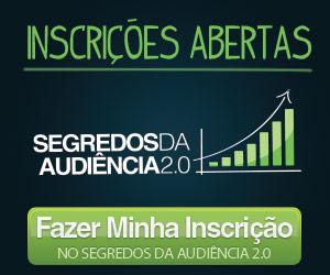 inscriçoes abertas segredos da audiência 2.0