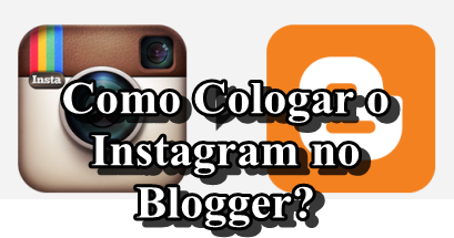 como-colocar-o-instagram-no-blogger