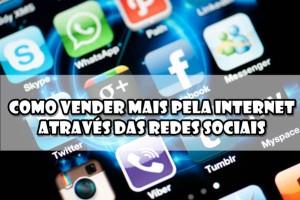 Como-Vender-Mais-Na-Internet-Através-Das-Redes-Sociais