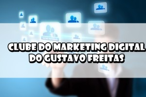 clube-do-marketing-digital-do-gustavo-freitas