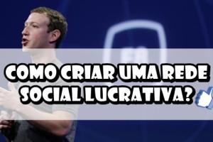 sabe-como-criar-uma-rede-social-lucrativa-na-internet-2