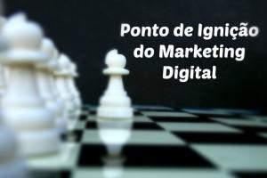 Ponto-de-Ignição-do-Marketing-Digital-1