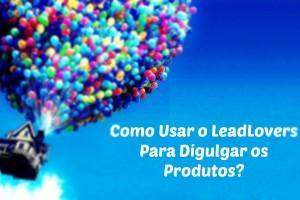 Como-Usar-o-LeadLovers-Para-Promover-Produtos